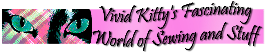 Vivid Kitty's Fascinating World of Sewing and Stuff